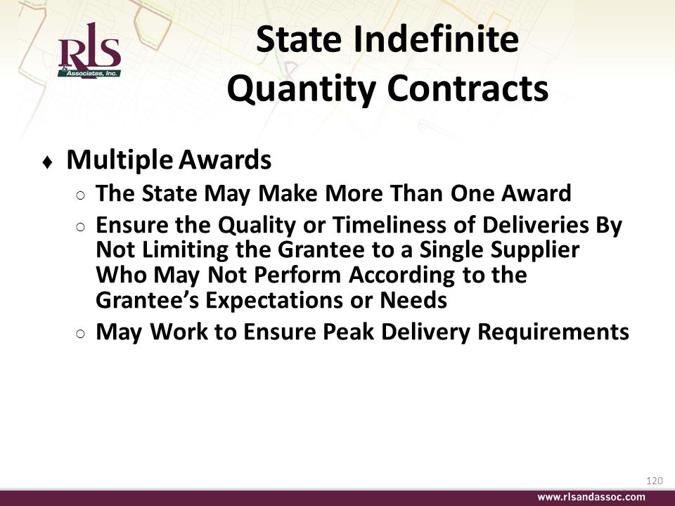 120 State Indefinite Quantity Contracts Multiple Awards The State May Make More Than One Award Ensure the Quality or Timeliness of Deliveries By Not L