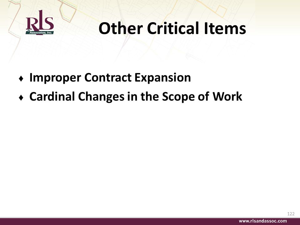 122 Other Critical Items Improper Contract Expansion Cardinal Changes in the Scope of Work