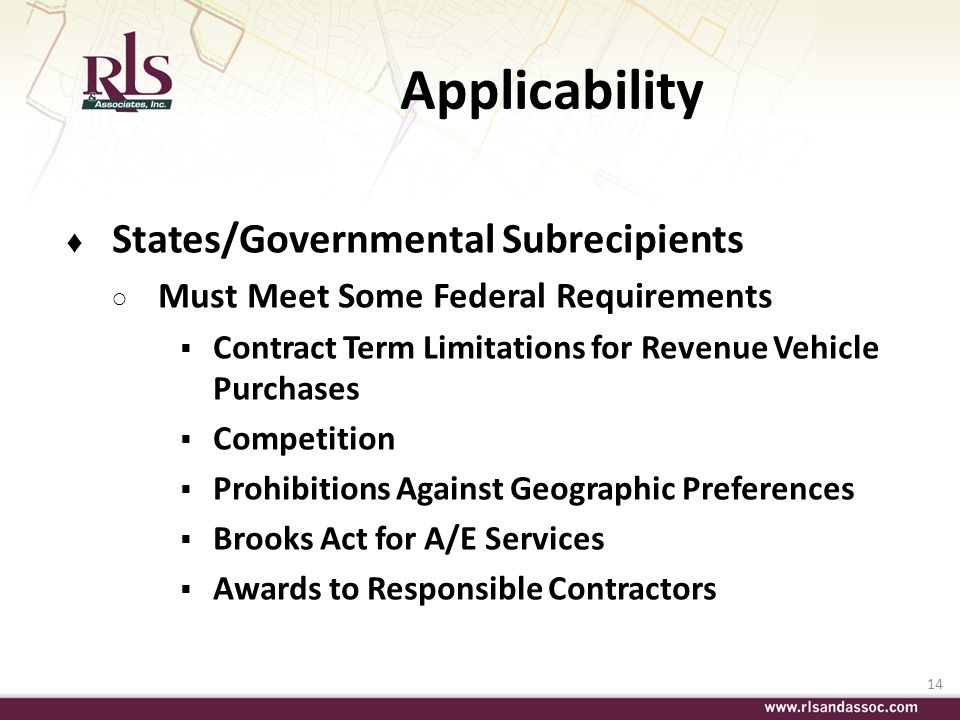 14 Applicability States/Governmental Subrecipients Must Meet Some Federal Requirements Contract Term Limitations for Revenue Vehicle Purchases Competi