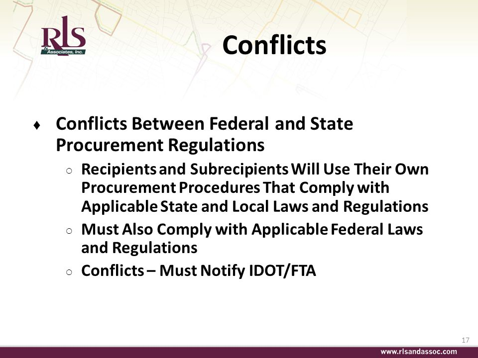 17 Conflicts Conflicts Between Federal and State Procurement Regulations Recipients and Subrecipients Will Use Their Own Procurement Procedures That C