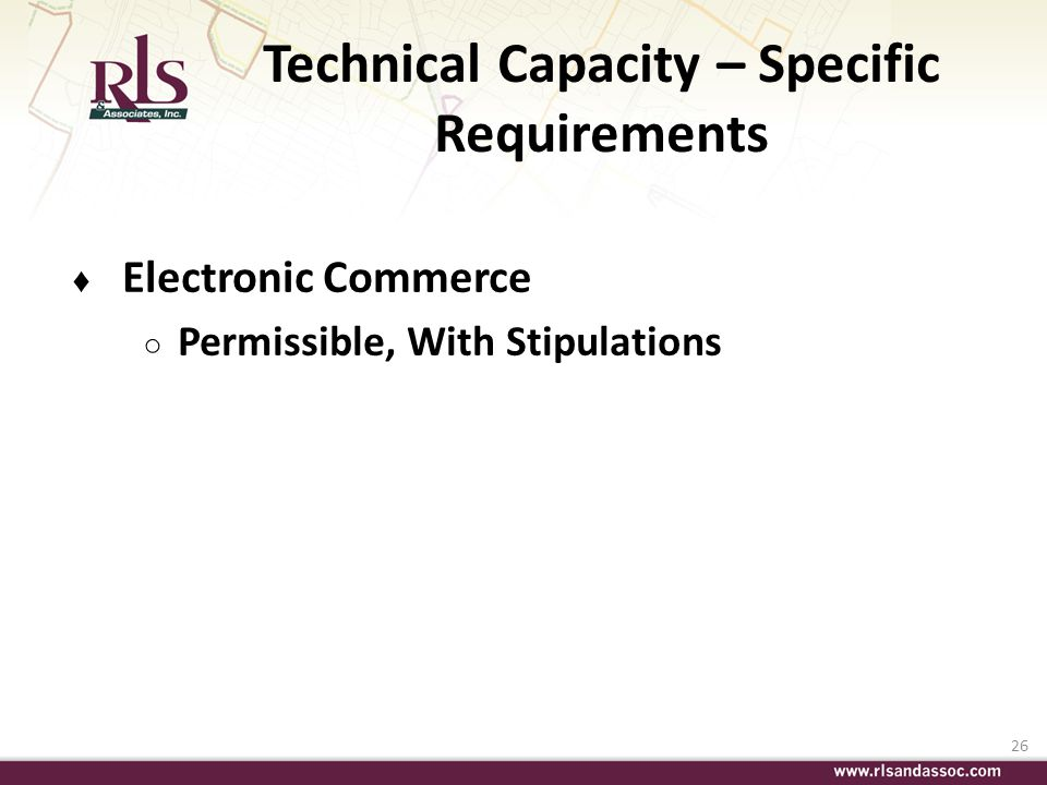 26 Technical Capacity – Specific Requirements Electronic Commerce Permissible, With Stipulations