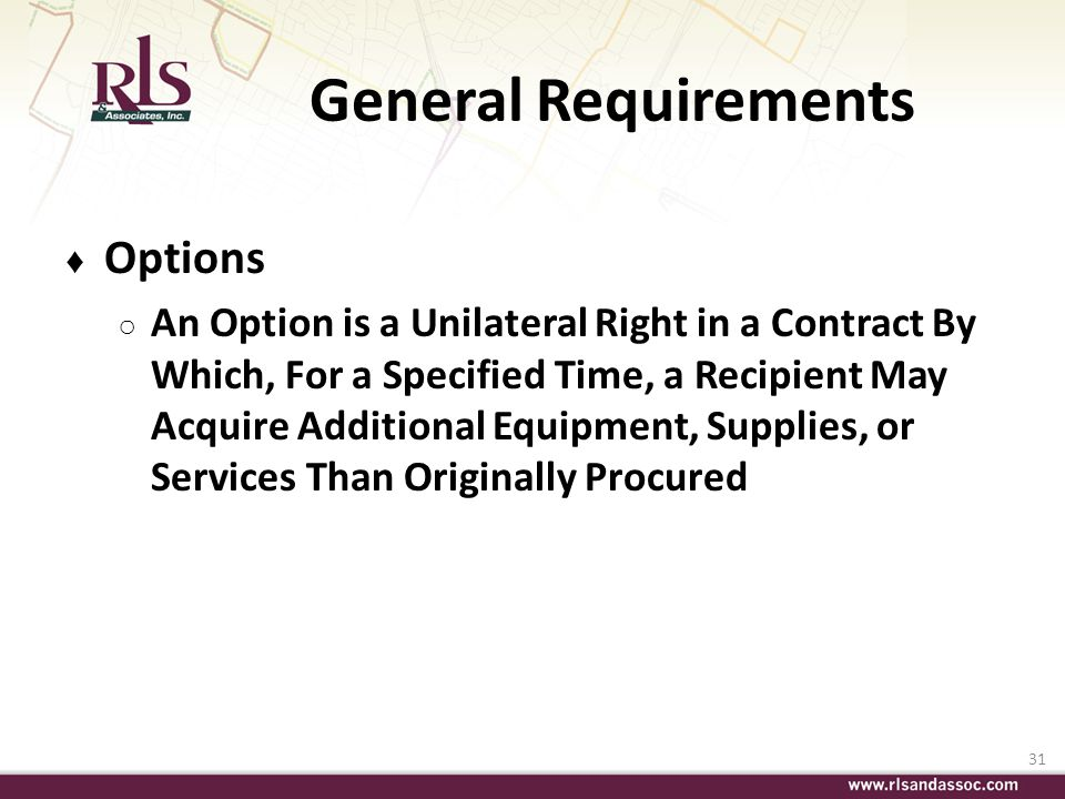 31 General Requirements Options An Option is a Unilateral Right in a Contract By Which, For a Specified Time, a Recipient May Acquire Additional Equip