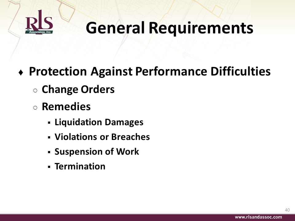 40 General Requirements Protection Against Performance Difficulties Change Orders Remedies Liquidation Damages Violations or Breaches Suspension of Wo