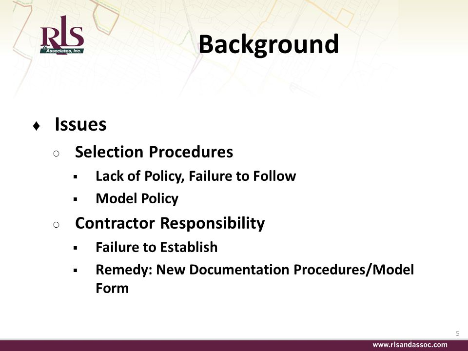 5 Background Issues Selection Procedures Lack of Policy, Failure to Follow Model Policy Contractor Responsibility Failure to Establish Remedy: New Doc