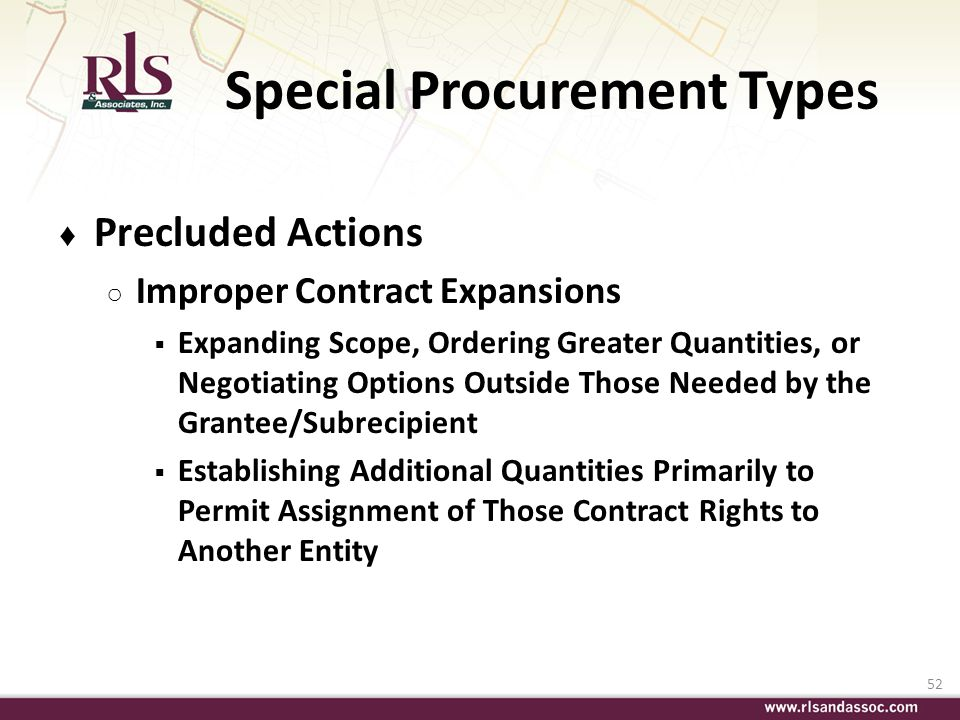 52 Special Procurement Types Precluded Actions Improper Contract Expansions Expanding Scope, Ordering Greater Quantities, or Negotiating Options Outsi