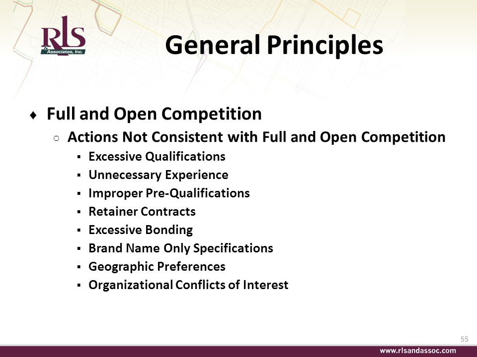 55 General Principles Full and Open Competition Actions Not Consistent with Full and Open Competition Excessive Qualifications Unnecessary Experience