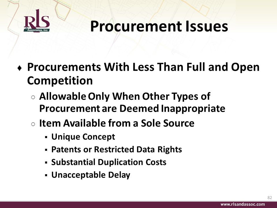 82 Procurement Issues Procurements With Less Than Full and Open Competition Allowable Only When Other Types of Procurement are Deemed Inappropriate It