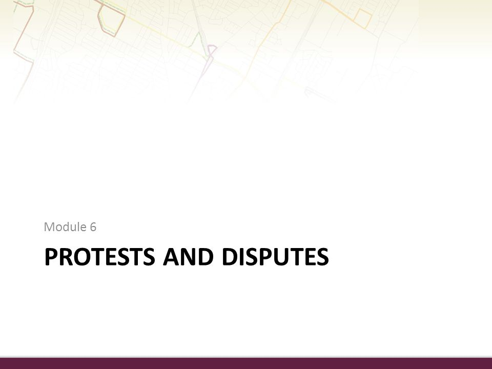 PROTESTS AND DISPUTES Module 6