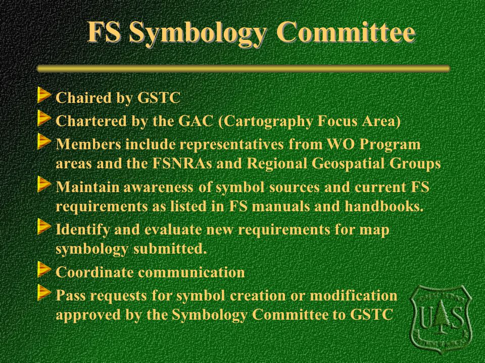 FS Symbology Committee Chaired by GSTC Chartered by the GAC (Cartography Focus Area) Members include representatives from WO Program areas and the FSN