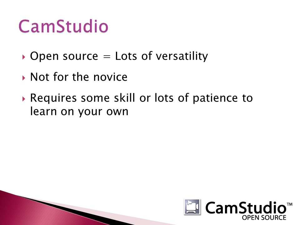 Open source = Lots of versatility Not for the novice Requires some skill or lots of patience to learn on your own