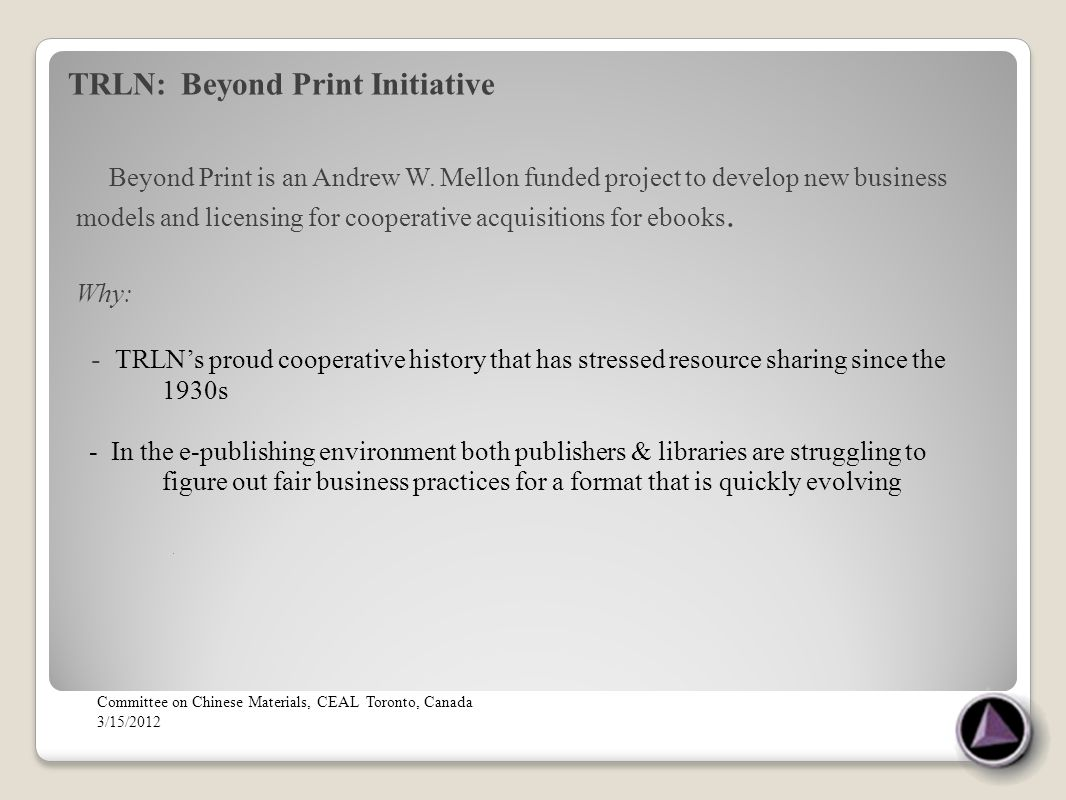 TRLN: Beyond Print Initiative Beyond Print is an Andrew W.
