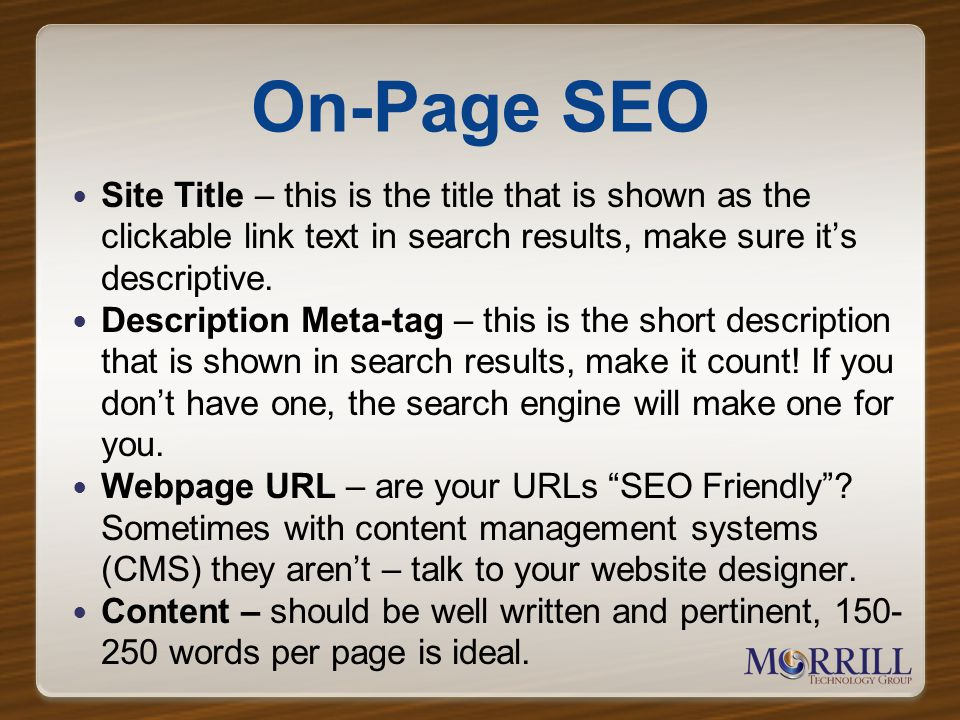 On-Page SEO Site Title – this is the title that is shown as the clickable link text in search results, make sure its descriptive.