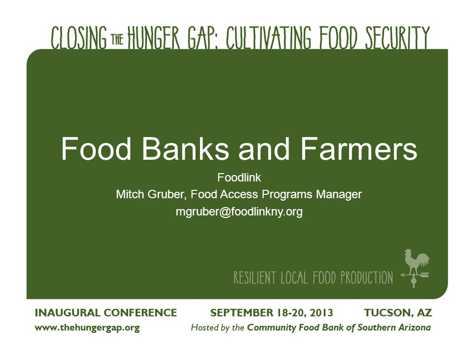 Food Banks and Farmers Foodlink Mitch Gruber, Food Access Programs Manager mgruber@foodlinkny.org