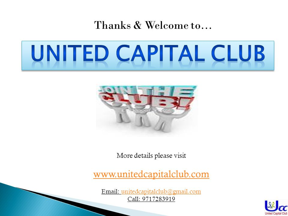 More details please visit www.unitedcapitalclub.com Email: unitedcapitalclub@gmail.comunitedcapitalclub@gmail.com Call: 9717283919 Thanks & Welcome to…