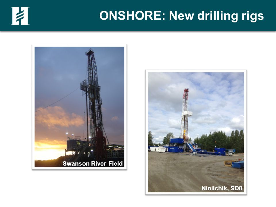 ONSHORE: New drilling rigs Swanson River Field Ninilchik, SD8