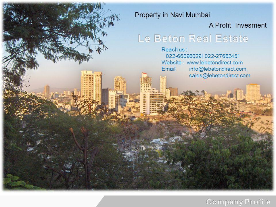 Property in Navi Mumbai A Profit Invesment Reach us : 022-66096029 | 022-27662451 Website : www.lebetondirect.com Email:info@lebetondirect.com, sales@