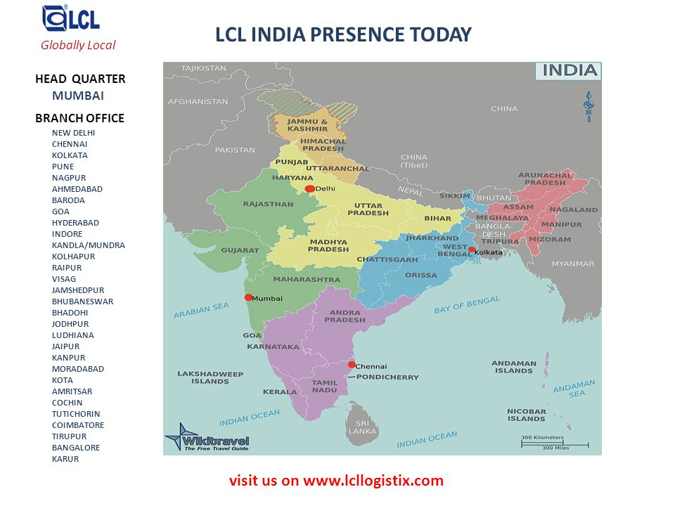visit us on www.lcllogistix.com LCL INDIA PRESENCE TODAY HEAD QUARTER MUMBAI NEW DELHI CHENNAI KOLKATA BRANCH OFFICE PUNE NAGPUR AHMEDABAD BARODA GOA