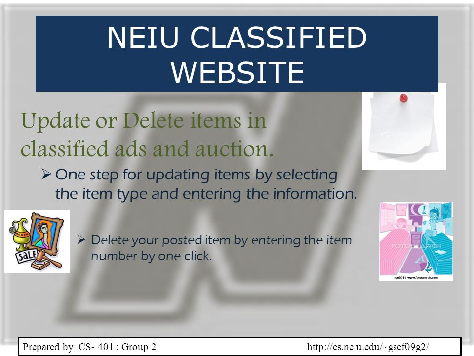 Update or Delete items in classified ads and auction. Prepared by CS- 401 : Group 2 http://cs.neiu.edu/~gsef09g2/ One step for updating items by selec