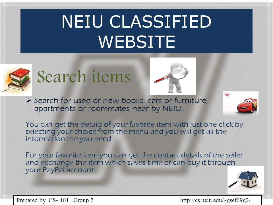 Search for used or new books, cars or furniture, apartments or roommates near by NEIU. You can get the details of your favorite item with just one cli