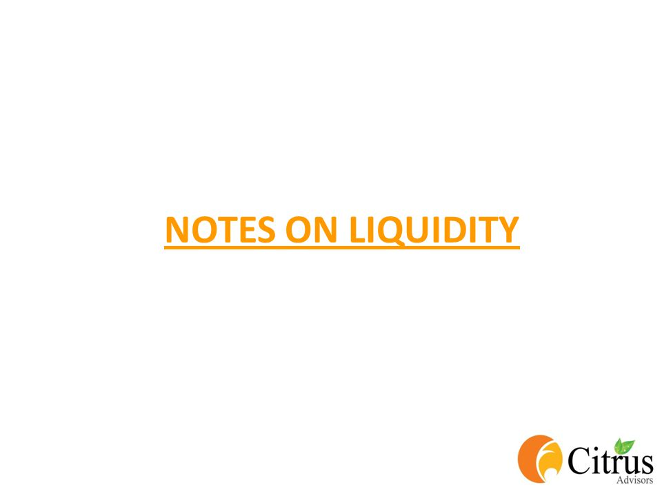 NOTES ON LIQUIDITY