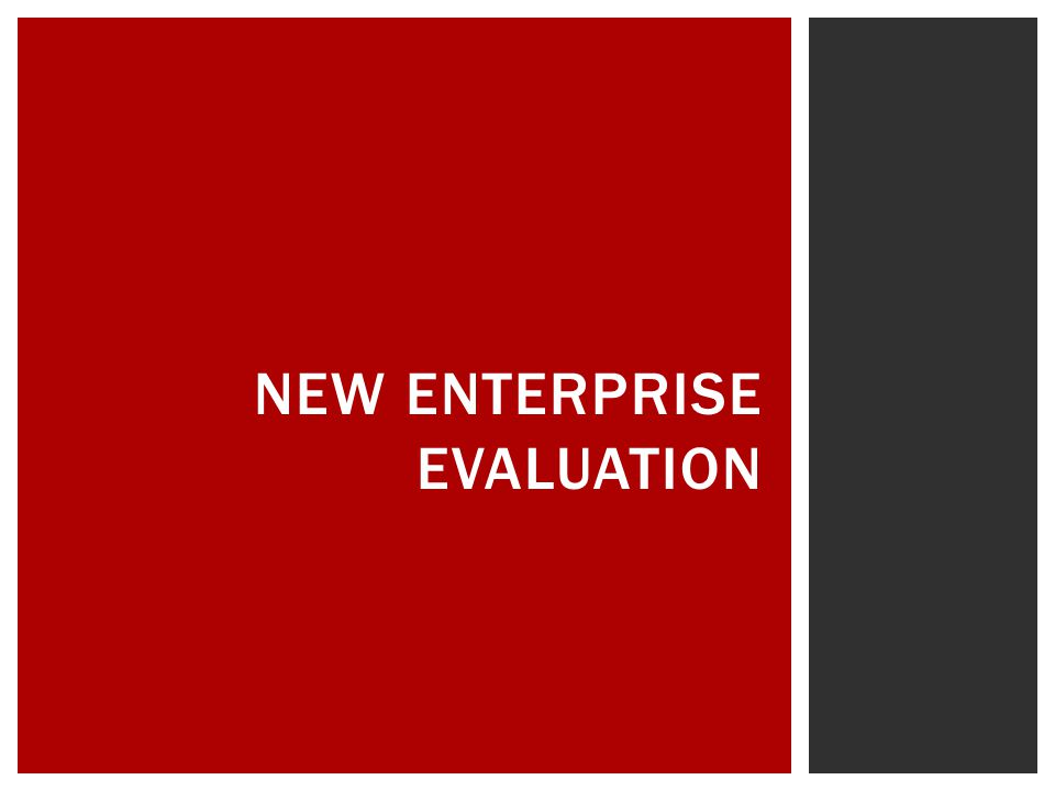 NEW ENTERPRISE EVALUATION