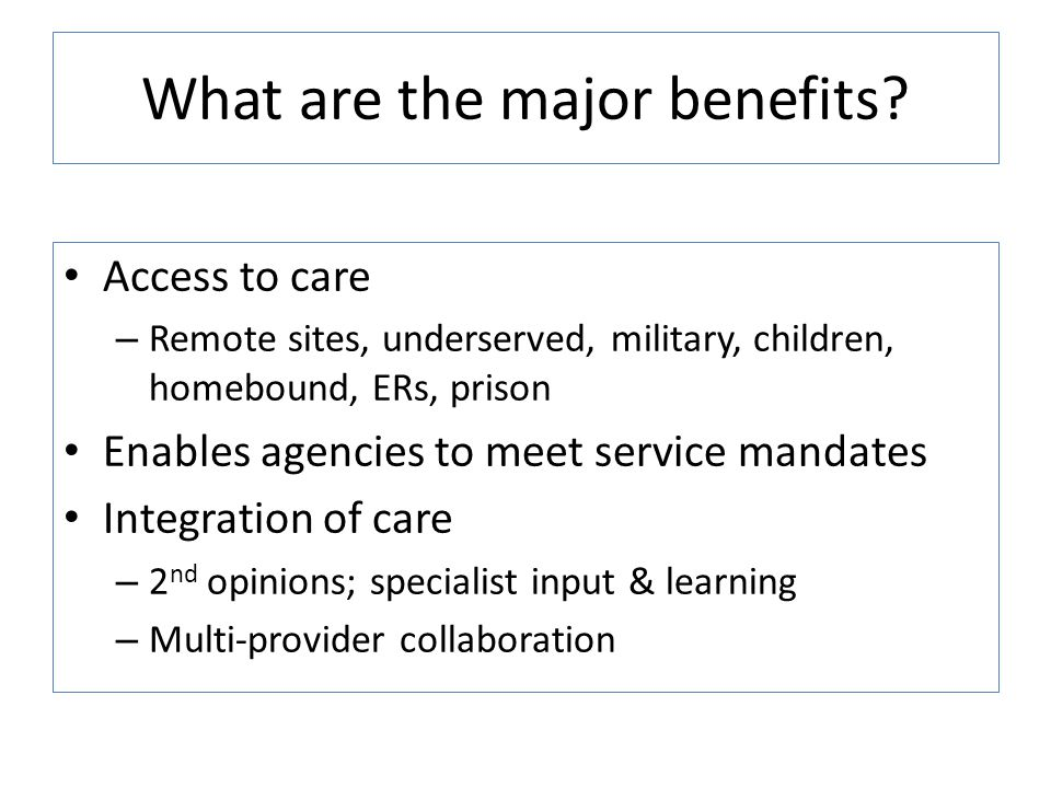 What are the major benefits.