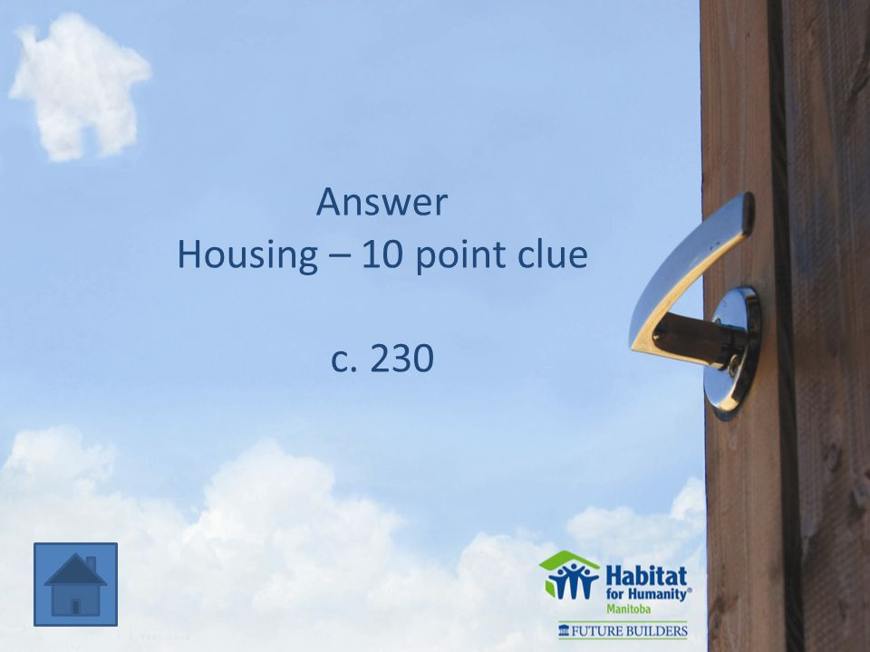Housing – 10 point clue c. 230
