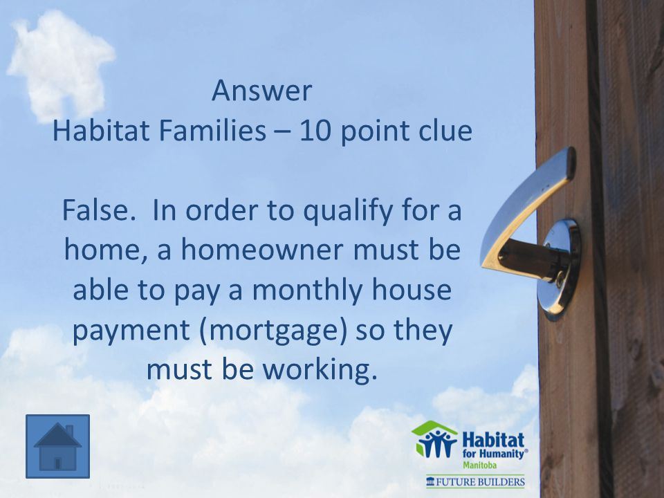 Answer Habitat Families – 10 point clue False.