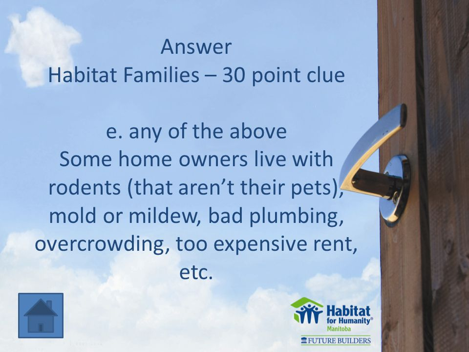Answer Habitat Families – 30 point clue e.