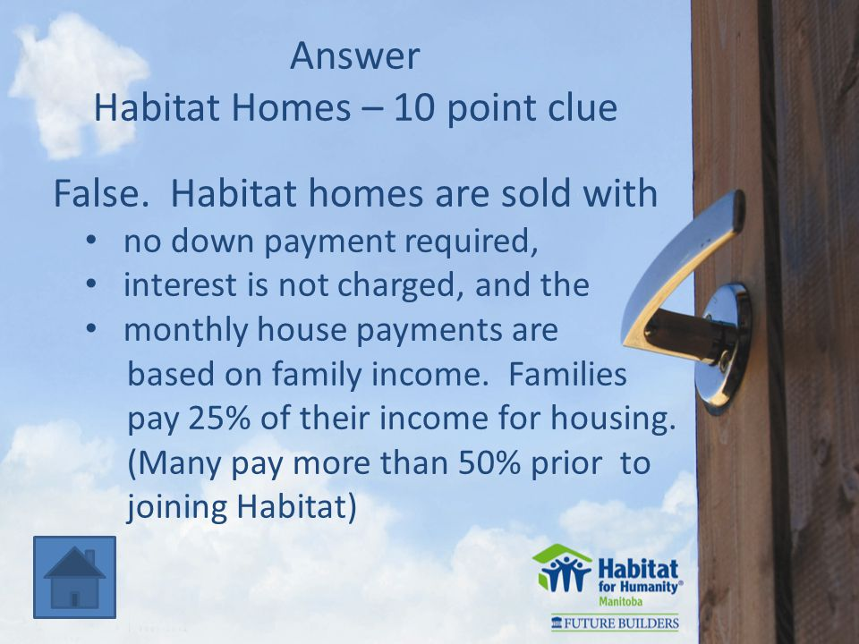Answer Habitat Homes – 10 point clue False.