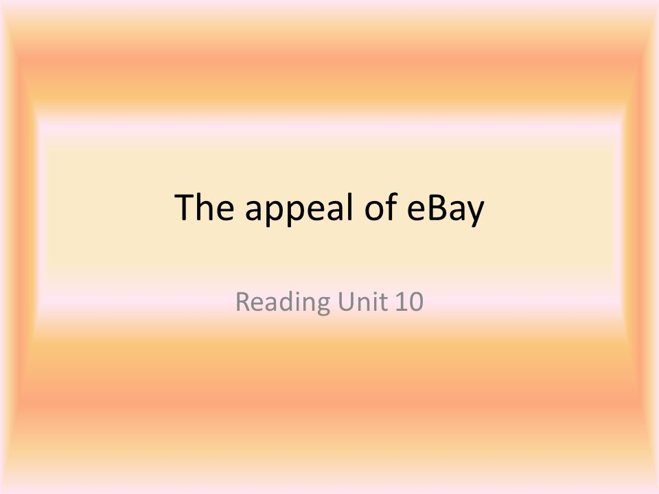 The appeal of eBay Reading Unit 10