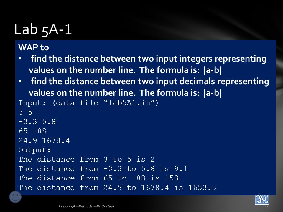 Lab 5A- 1 Lesson 5A - Methods – Math class41 WAP to find the distance between two input integers representing values on the number line. The formula i