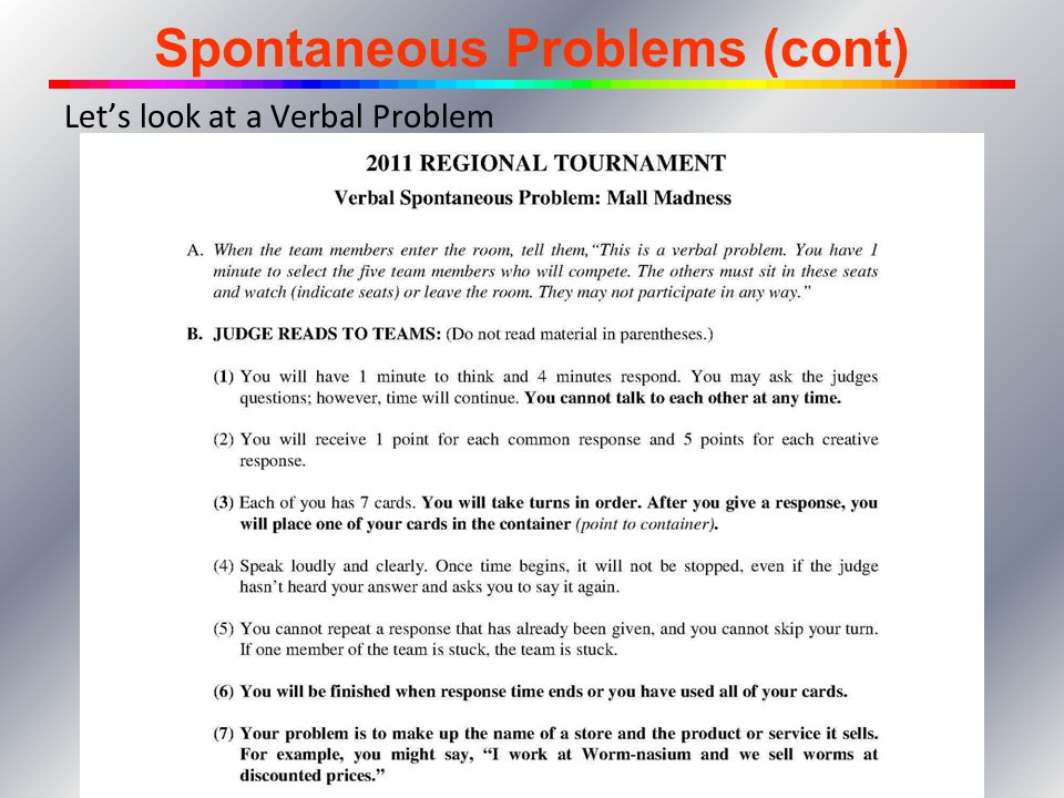 Spontaneous Problems (cont) Lets look at a Verbal Problem