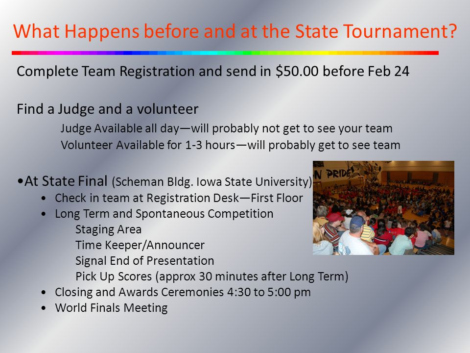 Complete Team Registration and send in $50.00 before Feb 24 Find a Judge and a volunteer Judge Available all daywill probably not get to see your team
