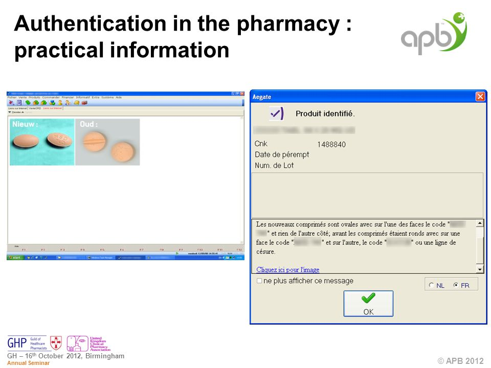 © APB 2012 GH – 16 th October 2012, Birmingham Annual Seminar Authentication in the pharmacy : practical information