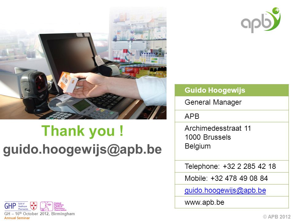© APB 2012 GH – 16 th October 2012, Birmingham Annual Seminar Thank you .