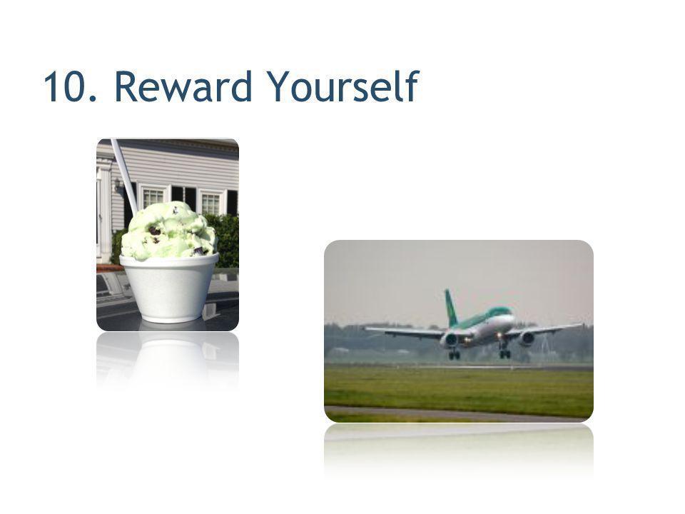 10. Reward Yourself