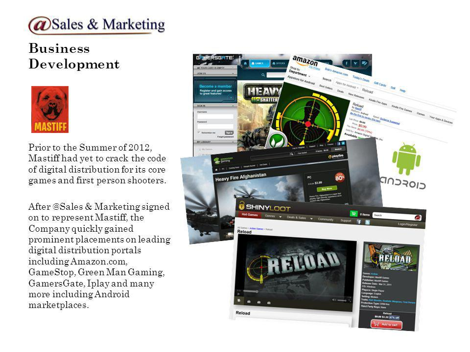 Business Development Prior to the Summer of 2012, Mastiff had yet to crack the code of digital distribution for its core games and first person shooters.