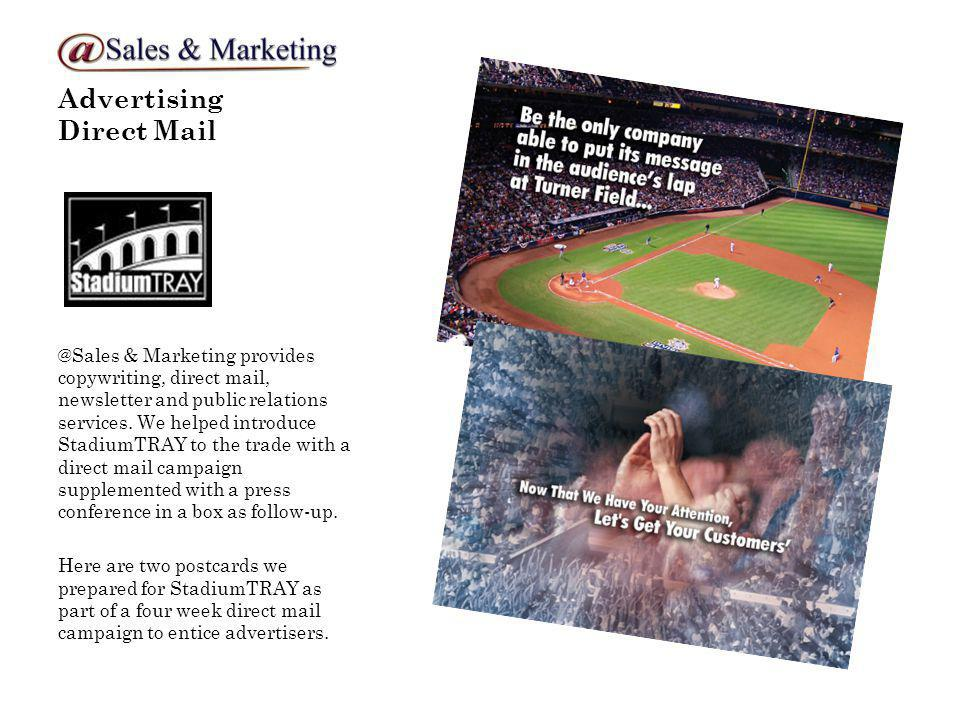 Advertising Direct Mail @Sales & Marketing provides copywriting, direct mail, newsletter and public relations services. We helped introduce StadiumTRA