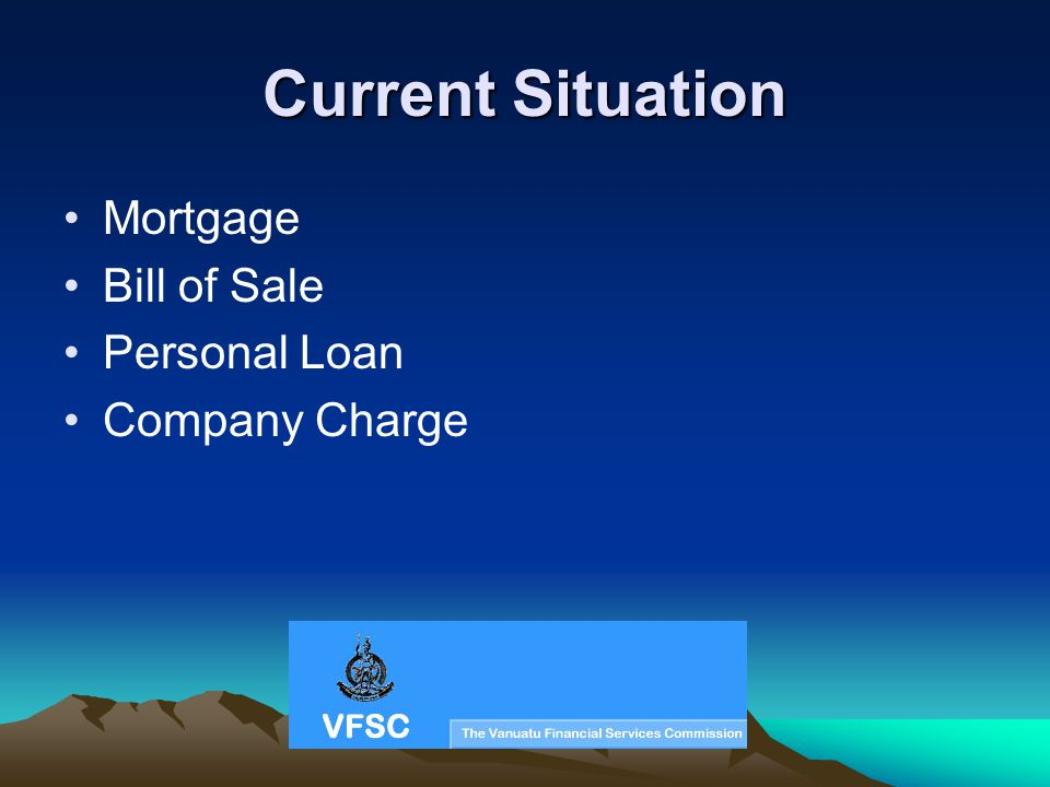 Current Situation Mortgage Bill of Sale Personal Loan Company Charge