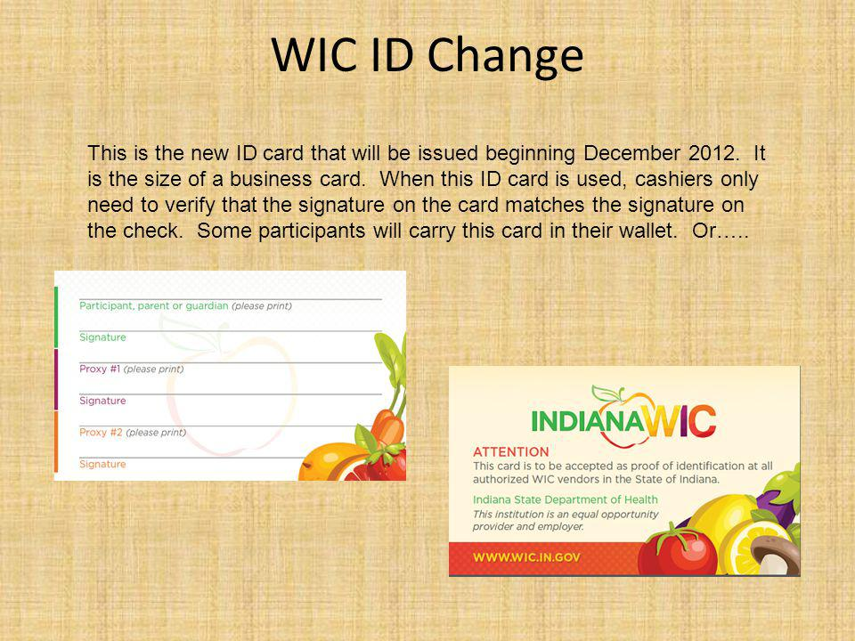 WIC ID Change This is the new ID card that will be issued beginning December 2012.