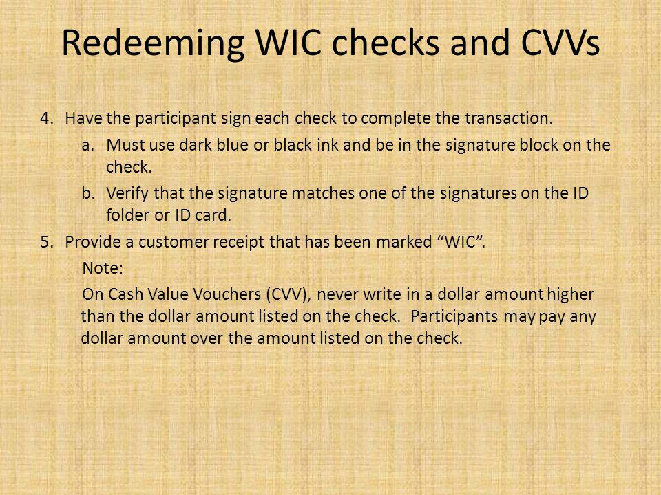 Redeeming WIC checks and CVVs 4.Have the participant sign each check to complete the transaction.