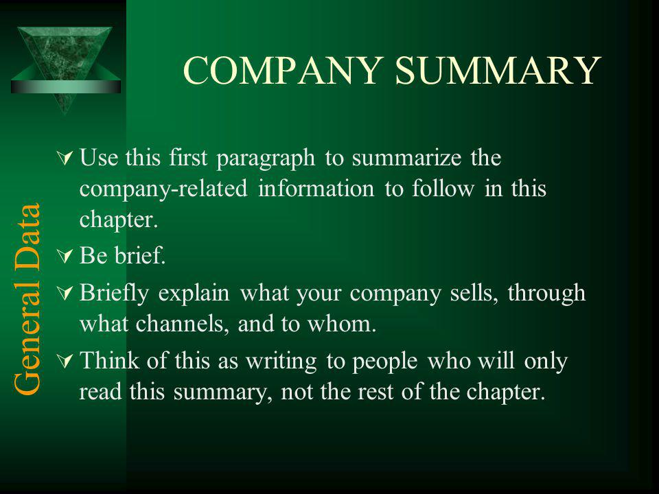 COMPANY SUMMARY Use this first paragraph to summarize the company-related information to follow in this chapter.