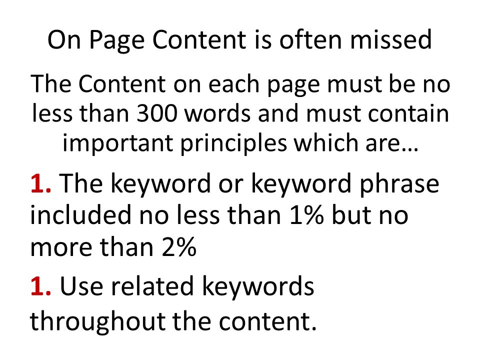 On Page Content is often missed The Content on each page must be no less than 300 words and must contain important principles which are… 1.