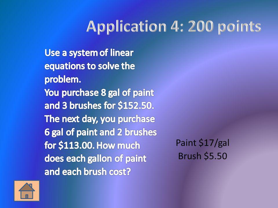 Paint $17/gal Brush $5.50