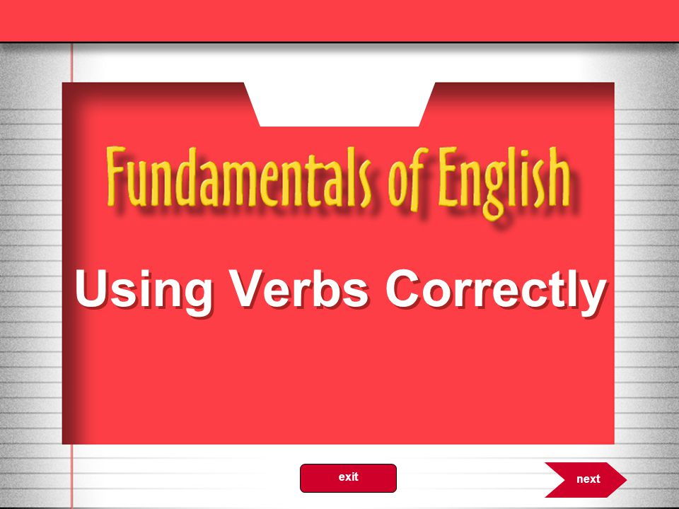 Using Verbs Correctly 8.0 next exit