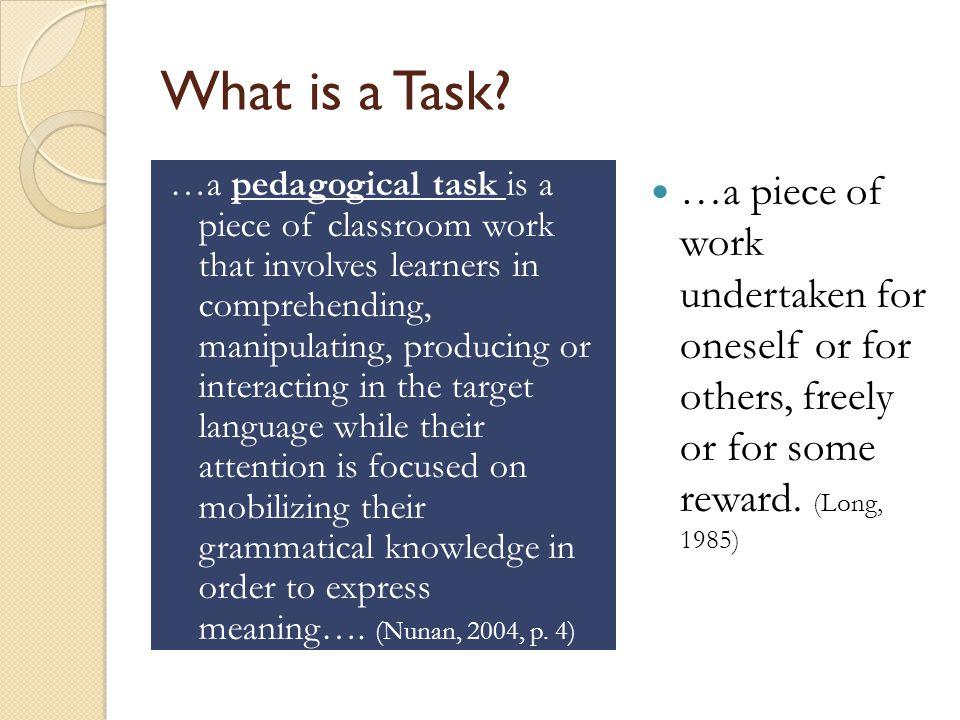 Key Characteristics of Tasks (Skehan, 1998, cited in Nunan, 2004, p.