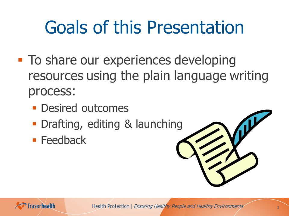 3 Health Protection | Ensuring Healthy People and Healthy Environments Goals of this Presentation To share our experiences developing resources using