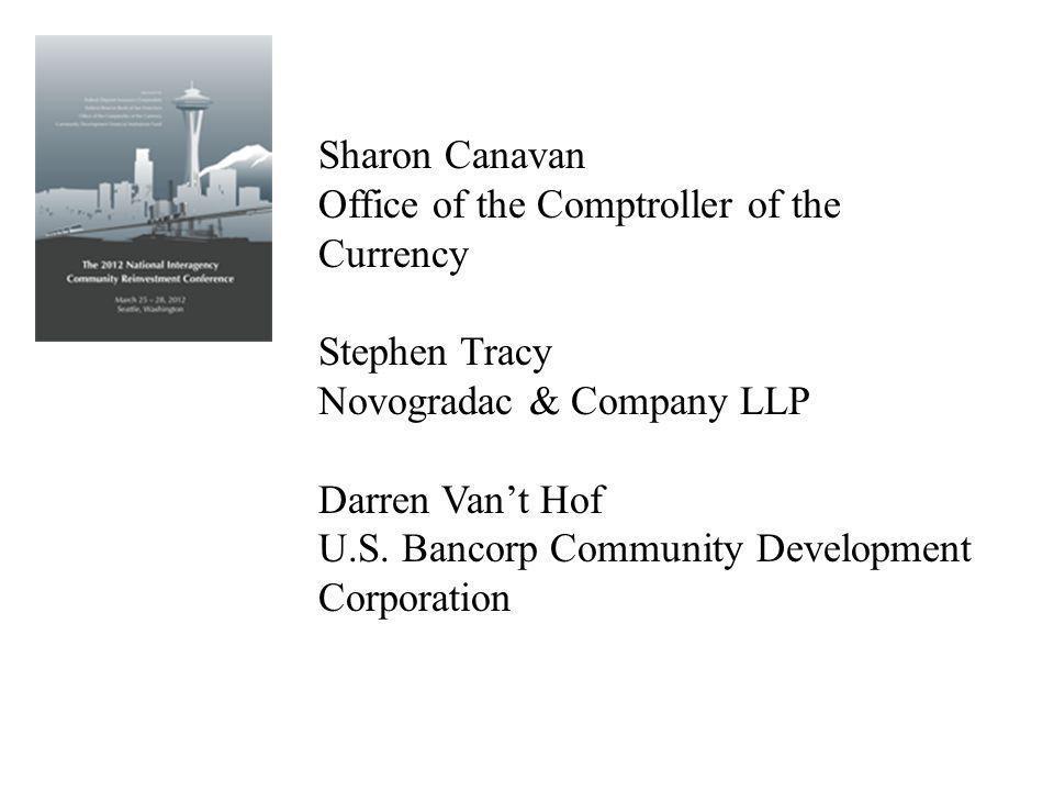 Sharon Canavan Office of the Comptroller of the Currency Stephen Tracy Novogradac & Company LLP Darren Vant Hof U.S. Bancorp Community Development Cor