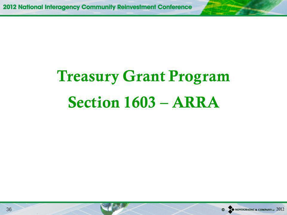 Treasury Grant Program Section 1603 – ARRA 36